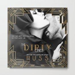 The Dirty Ones by JA Huss Metal Print