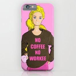 No Coffee, No Workee! Funny Coffee Slogan! iPhone Case