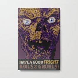 Boils & Ghouls Metal Print