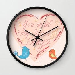 You Make My Heart Sing Wall Clock