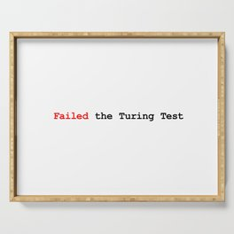 Failed the Turing Test Serving Tray