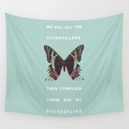 We Kill all the Caterpillars Wall Tapestry