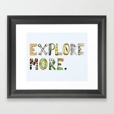 Explore More. Framed Art Print