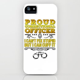 Proud Correctional Officer Funny Law Enforcement Gift iPhone Case