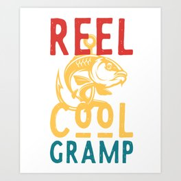 Reel Cool Gramp Fishing Angler Saying Art Print
