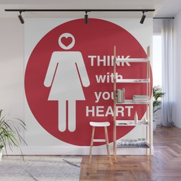 Think with your HEART Wall Mural