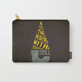 Pierce The Heavens With Your Drill Carry-All Pouch