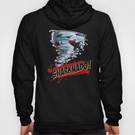 Sharknado - Sharks in Tornadoes - Shark Attack - Shark Tornado Horror Movie Parody Hoody