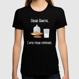 Christmas Dear Santa I Ate Your Cookies T-shirt