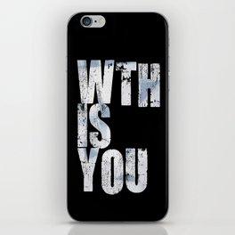 WTHISYOU iPhone Skin