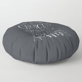 It is our choices Floor Pillow