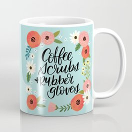 Coffee Scrubs and Rubber Gloves Coffee Mug