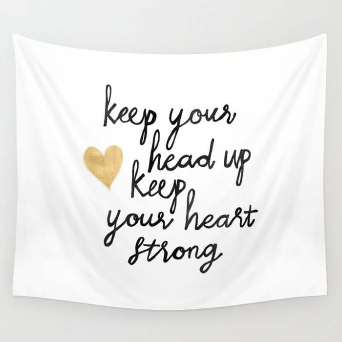 Keep Your Head Up Wall Tapestry By Tangerinetane Society6