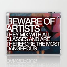 Beware of Artists; They Mix With All Classes of Society and Are Therefore Most Dangerous Poster Laptop & iPad Skin