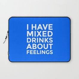 I HAVE MIXED DRINKS ABOUT FEELINGS (Blue) Laptop Sleeve