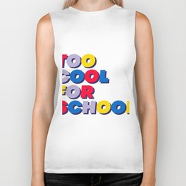 Too cool for school Biker Tank