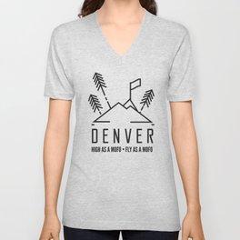 Denver. High as a MOFO, Fly as a MOFO. Unisex V-Neck