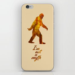 "Big Foot ""I'm not a Myth"" iPhone Skin"