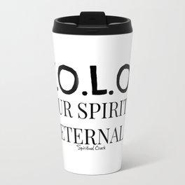 Y.O.L.O? Eternal Spirit Metal Travel Mug