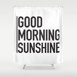 Good Morning Sunshine Shower Curtain
