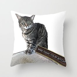 Make Today Your Bitch Throw Pillow