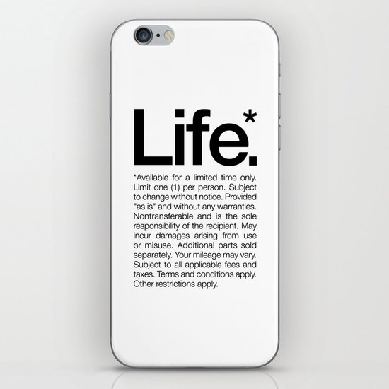 Life.* Available for a limited time only. (White) iPhone & iPod Skin