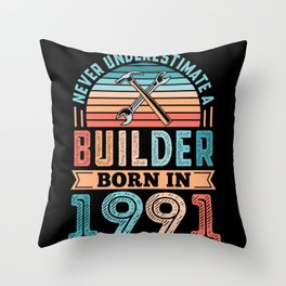 Builder born in 1991 30th Birthday Gift Building Throw Pillow