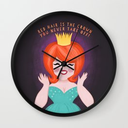 Red Hair Is The Crown You Never Take Off Wall Clock