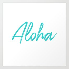 Aloha in Tropical Blue Art Print