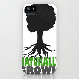 naturally grown iPhone Case