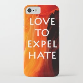 Love to Expel Hate iPhone Case