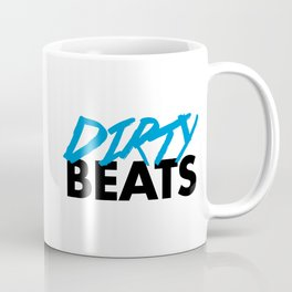 Dirty Beats Rave Quote Coffee Mug