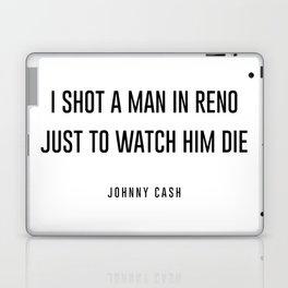 I shot a man in reno Laptop & iPad Skin