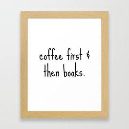 Coffee First & Then Books Framed Art Print