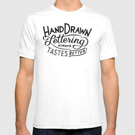 hand drawn lettering ALWAYS tastes better T-shirt