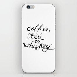 Coffee Tea or Whiskey iPhone Skin