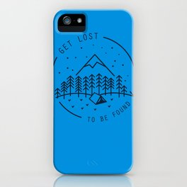 Get lost to be found iPhone Case