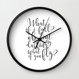Gift For Her, What If I Fall Oh But My Darling What If You Fly,Funny Quote,Women Gift,Dance Ballet Wall Clock