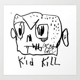 KID KILL I Art Print