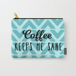 Coffee Keeps ME Sane Carry-All Pouch