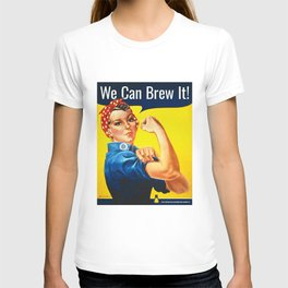 We Can Brew It! T-shirt