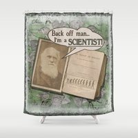 "darwin Shower Curtains featuring Charles Darwin: ""Back off man, I'm a SCIENTIST!"" by ImpART by Torg"