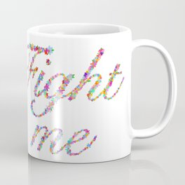 Fight Me Flowers Coffee Mug