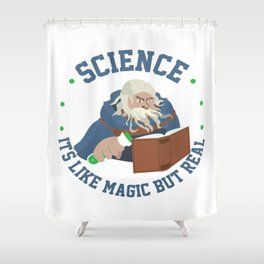 Science Like Magic But Real Wizzard Magician Gift Shower Curtain