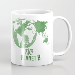 There Is No Planet B - Green Coffee Mug
