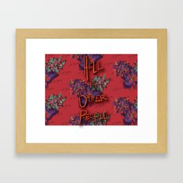 Hell is Other People Framed Art Print
