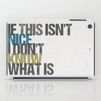 vonnegut iPad Cases featuring If this isn't nice, I don't know what is – Kurt Vonnegut quote by MissQuote