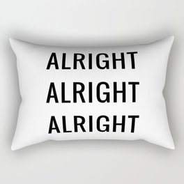 Alright Alright Alright Rectangular Pillow