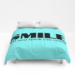 Smile, it you think I'm cute Comforters