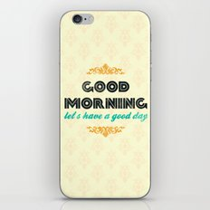 Good Morning, let's have a good day - Motivational print iPhone & iPod Skin